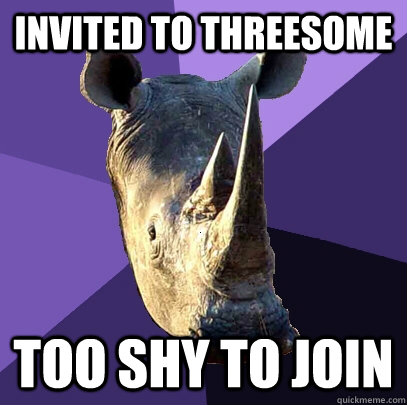 INVITED TO THREESOME TOO SHY TO JOIN - INVITED TO THREESOME TOO SHY TO JOIN  Sexually Oblivious Rhino
