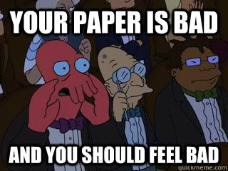 Your Paper is Bad and you should feel bad