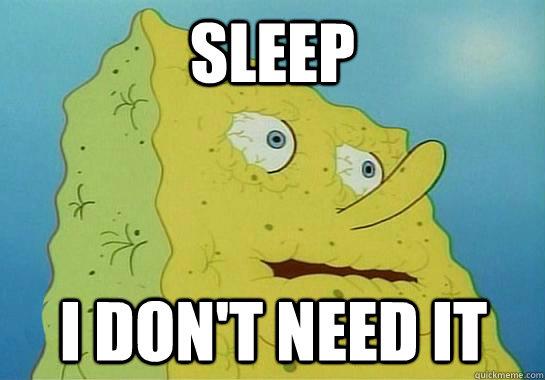 sleep I don't need it
