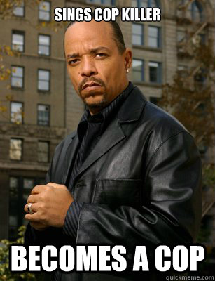 SINGS COP KILLER BECOMES A COP - SINGS COP KILLER BECOMES A COP  Thats messed up Ice T
