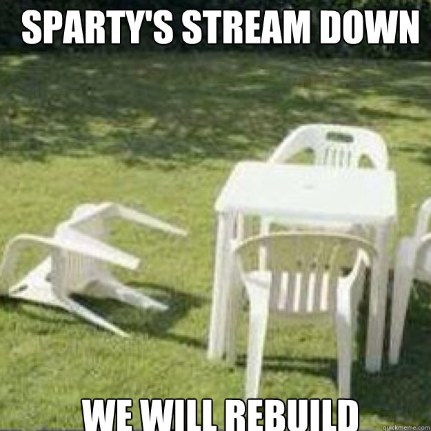 Sparty's Stream down We will rebuild