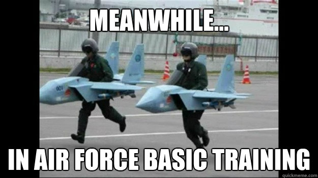 Meanwhile... In Air Force basic training - Meanwhile... In Air Force basic training  Misc