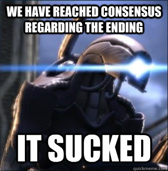 We have reached consensus regarding the ending  it sucked - We have reached consensus regarding the ending  it sucked  I Dont Geth it