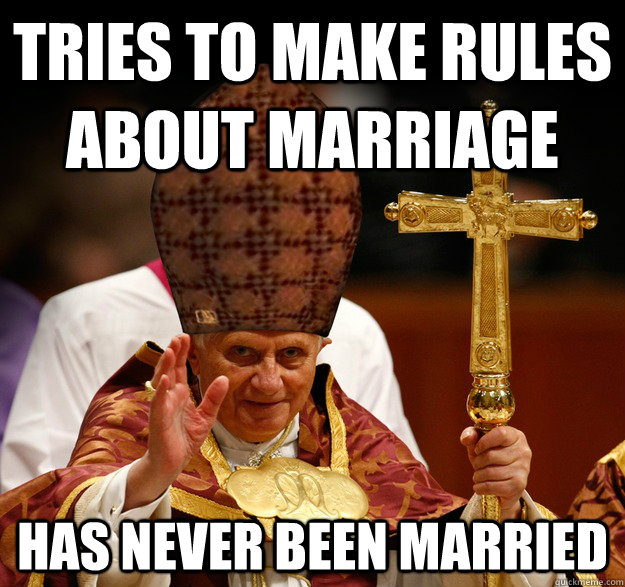 Tries to make rules about marriage Has never been married
