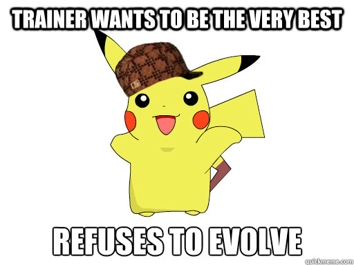 trainer wants to be the very best refuses to evolve