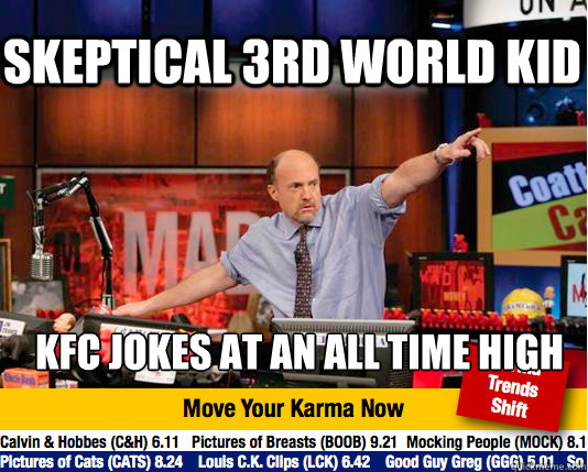 Kfc Jokes: Skeptical 3rd World Kid Kfc Jokes At An All Time High