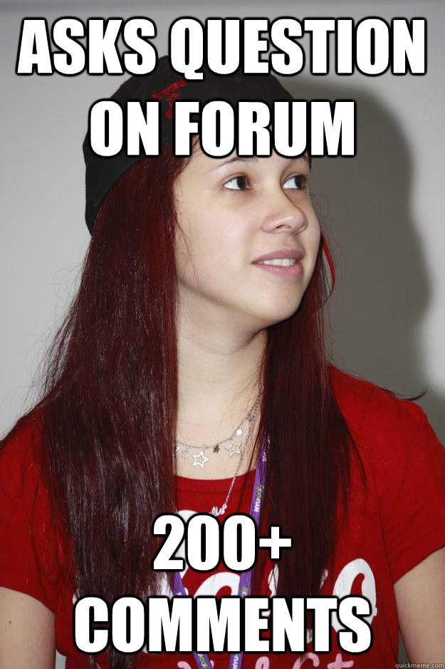 Asks question on forum 200+ comments - Asks question on forum 200+ comments  Poly Girl