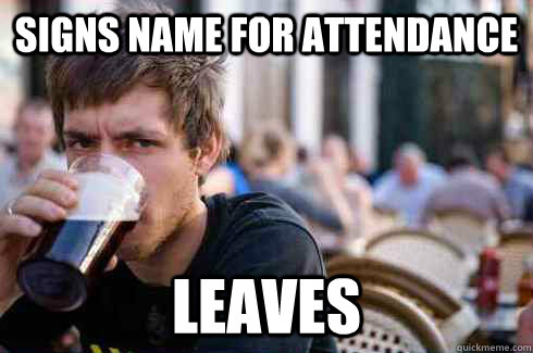 Signs name for attendance leaves  - Signs name for attendance leaves   Lazy College Senior