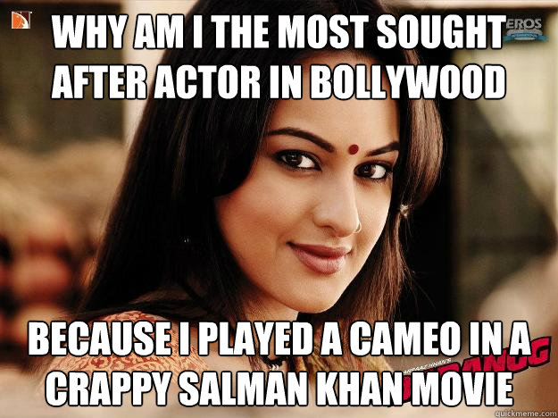 Funny Meme Bollywood : Why am i the most sought after actor in bollywood because