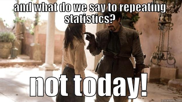 i love you Sosa!! - AND WHAT DO WE SAY TO REPEATING STATISTICS? NOT TODAY! Arya not today