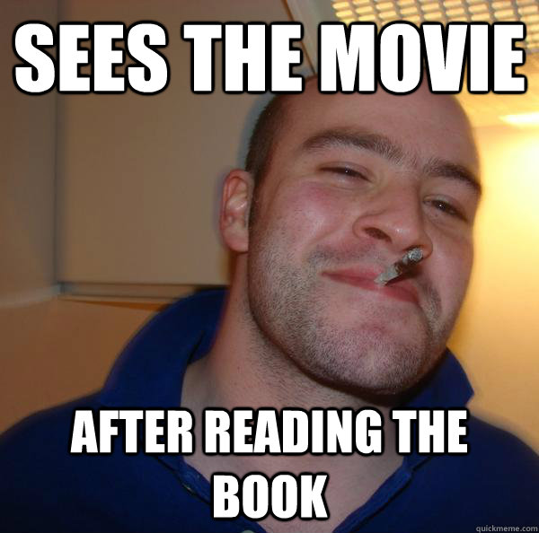 sees the movie after reading the book - sees the movie after reading the book  Misc