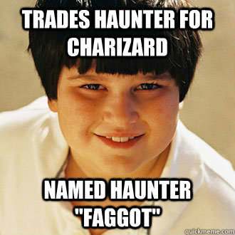 Trades Haunter for Charizard Named Haunter