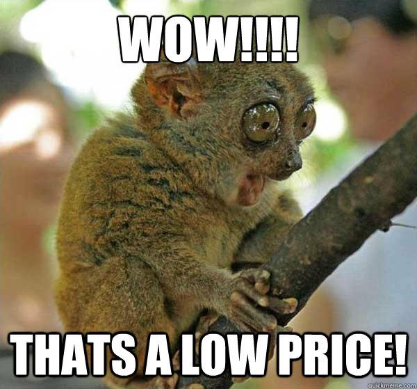 Wow Thats A Low Price Loris Surprise Quickmeme