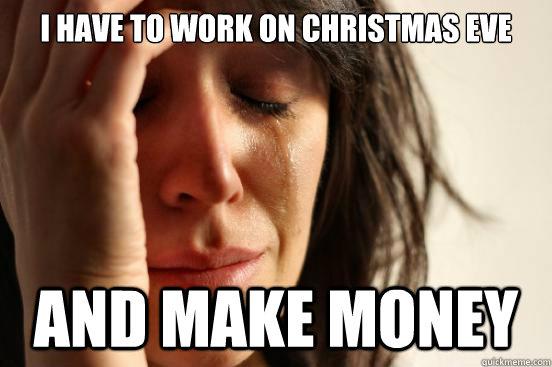 Memes For Working Christmas Eve Memes | www.memesbot.com