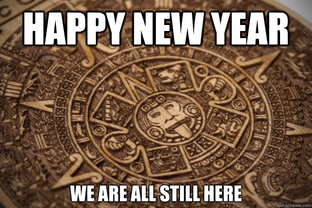 Happy New Year We are all still here