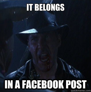 It belongs  in a facebook post