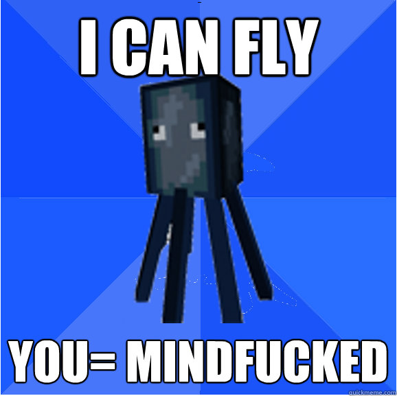 I can fly You= mindfucked