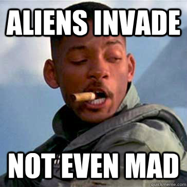 aliens invade not even mad - aliens invade not even mad  Good Guy Will Smith
