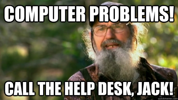 1e2cfc9fbdef5d3f2bb6f97fd064dca98452fbddd2ba6601ef1d44126e9f42a9 computer problems! call the help desk, jack! duck dynasty