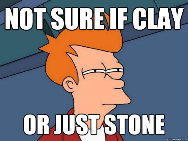 Not sure if clay Or just stone - Not sure if clay Or just stone  Futurama Fry