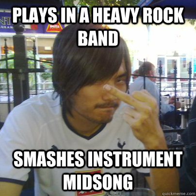 plays in a heavy rock band smashes instrument midsong  Angry Asian Man Rudy