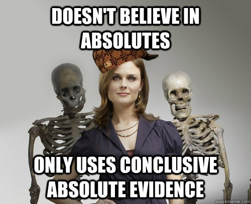 Scumbag Forensic Anthropologist Memes Quickmeme