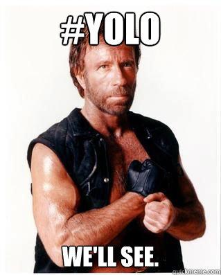 #YOLO We'll see.