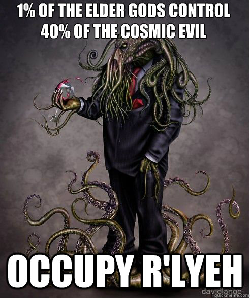 1 of the elder gods control 40 of the cosmic evil occupy