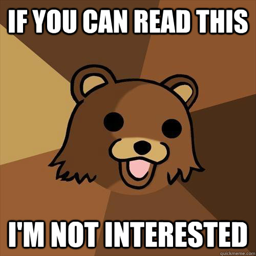 if you can read this i'm not interested  - if you can read this i'm not interested   Pedobear