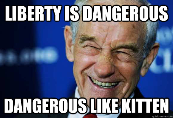LIBERTY IS DANGEROUS DANGEROUS LIKE KITTEN