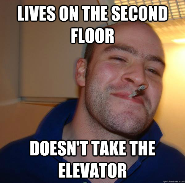 lives on the second floor doesn't take the elevator - lives on the second floor doesn't take the elevator  Misc