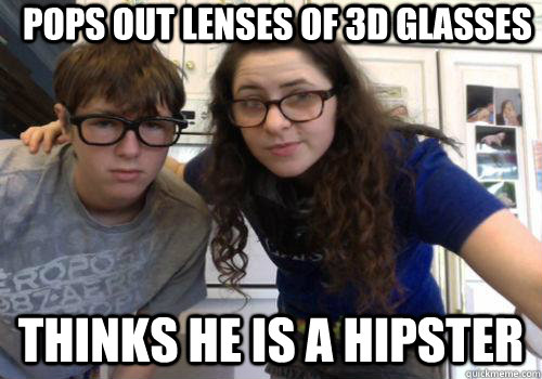 Pops out lenses of 3d glasses thinks he is a hipster - Pops out lenses of 3d glasses thinks he is a hipster  Unbearable Bacon