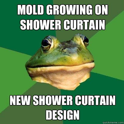 Mold growing on shower curtain new shower curtain design - Mold growing on shower curtain new shower curtain design  Foul Bachelor Frog