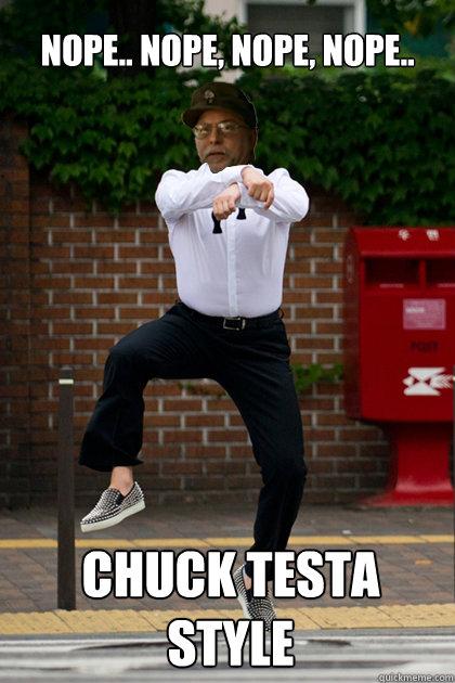 Nope.. Nope, nope, nope.. Chuck Testa Style - Nope.. Nope, nope, nope.. Chuck Testa Style  Chuck Testa Style