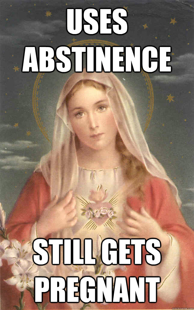 uses abstinence still gets pregnant - uses abstinence still gets pregnant  bad luck mary