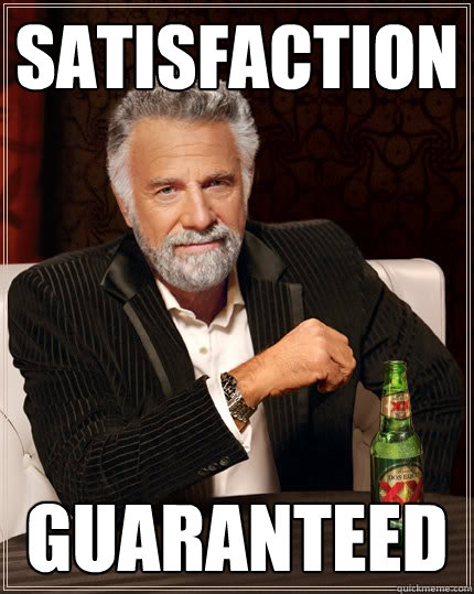 Satisfaction Guaranteed - Satisfaction Guaranteed  Dos Equis man