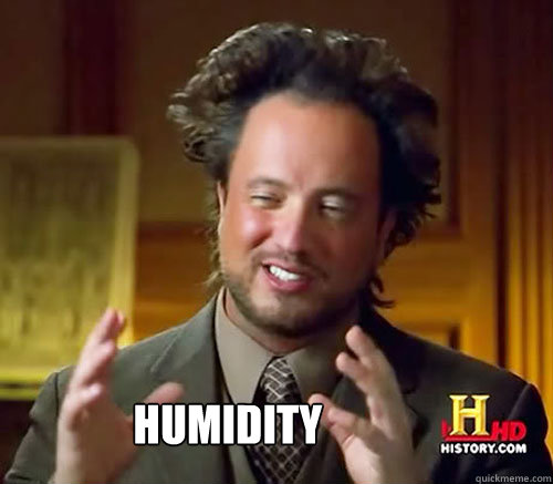 humidity  Aliens Histroy Channel What