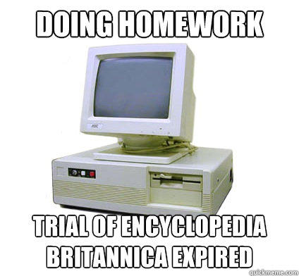 Doing Homework Trial of encyclopedia Britannica expired  Your First Computer