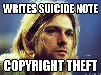 writes suicide note copyright theft  Kurt Cobain