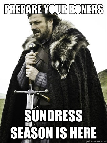 Prepare your boners sundress season is here  Prepare Yourself