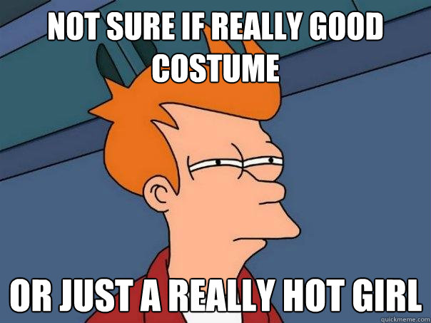 Not sure if really good costume Or just a really hot girl - Not sure if really good costume Or just a really hot girl  Futurama Fry
