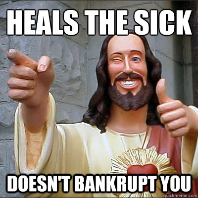 Heals the Sick Doesn't bankrupt you