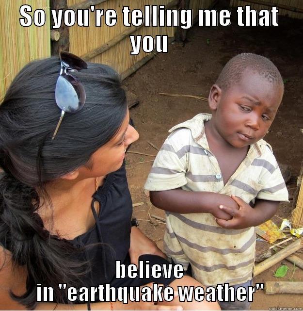 1f486e761131cfae8212f5d3268242677d725e6d2e8b0be37fbba3df956cc9cb dat earthquake weather quickmeme