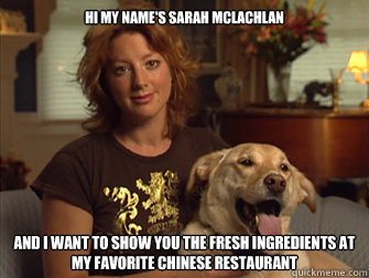 Hi my name's Sarah Mclachlan and I want to show you the fresh ingredients at my favorite Chinese restaurant