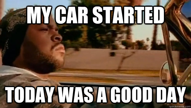 My car started Today was a good day - My car started Today was a good day  Misc