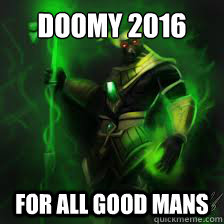 Doomy 2016 for all good mans - Doomy 2016 for all good mans  doomy