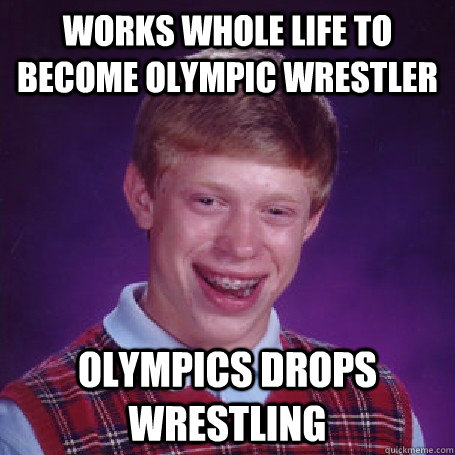 works whole life to become olympic wrestler olympics drops wrestling - works whole life to become olympic wrestler olympics drops wrestling  BadLuck Brian