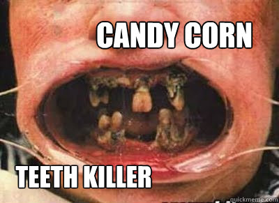 Candy Corn Teeth killer - Candy Corn Teeth killer  Candy