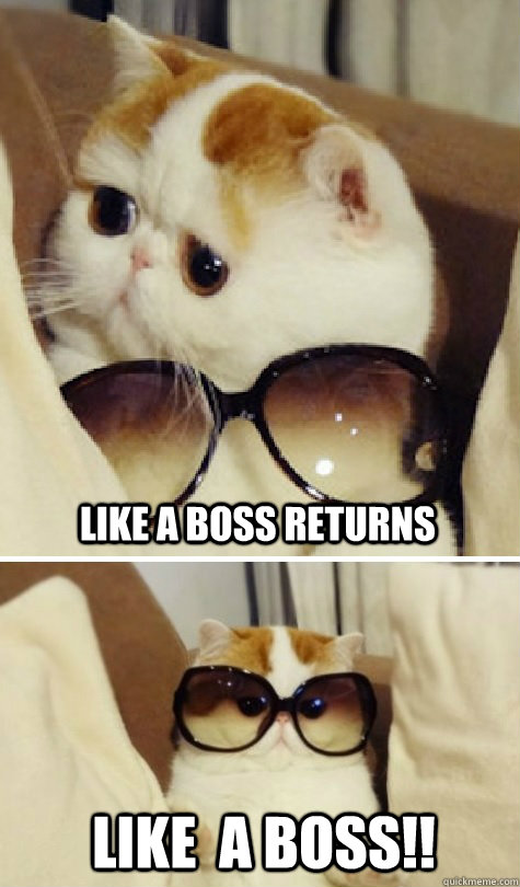 Like a boss returns like  a boss!!