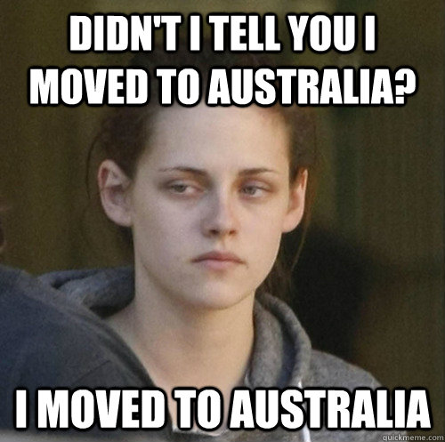 Didn't i tell you i moved to australia? I moved to australia - Didn't i tell you i moved to australia? I moved to australia  Underly Attached Girlfriend